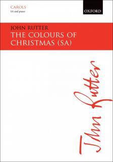 RUTTER, JOHN - THE COLOURS OF CHRISTMAS SA AN PIANO