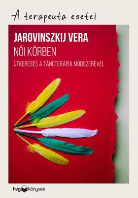 Jarovinszkij Vera - Női körben - Útkeresés a táncterápia módszerével