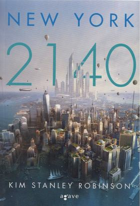Kim Stanley Robinson - New York 2140 [antikvár]