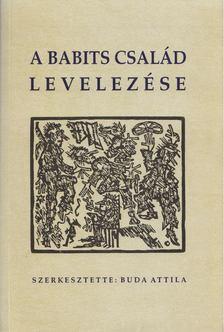 Buda Attila (szerk.) - A Babits család levelezése [antikvár]