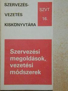 Farkas Gyula - Szervezési megoldások, vezetési módszerek 16. [antikvár]