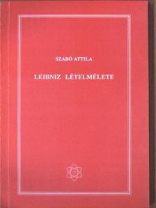 Szabó Attila - Leibniz lételmélete [antikvár]