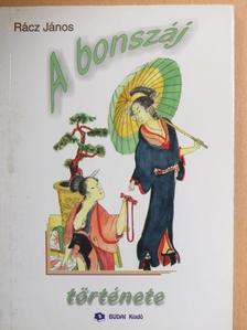 Rácz János - A bonszáj története [antikvár]