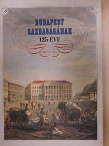 Fónagy Zoltán - Budapest gazdaságának 125 éve [antikvár]