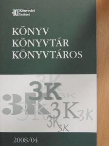 Csabay Károly - Könyv, könyvtár, könyvtáros 2008. április [antikvár]