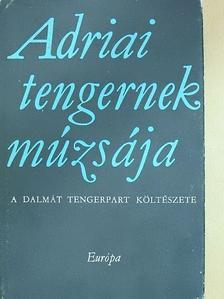 Alojzij Gradnik - Adriai tengernek múzsája (dedikált példány) [antikvár]