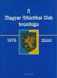 Török János - A Magyar Athletikai Club krónikája 1875-2000 [antikvár]