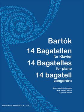 Bartók Béla - 14 BAGATELL ZONGORÁRA ÚJ, JAVÍTOTT KIADÁS (BARTÓK PÉTER)
