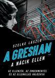Szelke László - A Gresham a nácik ellen