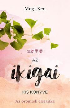 Mogi Ken - Az ikigai kis könyve
