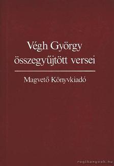Végh György - Végh György összegyűjtött versei [antikvár]