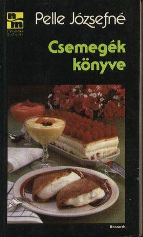 Pelle Józsefné - Csemegék könyve [antikvár]