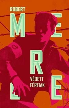 Robert MERLE - Védett férfiak [eKönyv: epub, mobi]