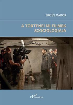 Erőss Gábor - A történelmi filmek szociológiája