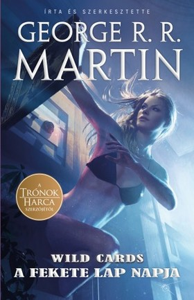 George R. R. Martin - A fekete lap napja - Wild Cards 3.