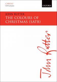 RUTTER, JOHN - THE COLOURS OF CHRISTMAS SATB AN PIANO