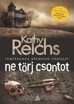 Kathy Reichs - Ne törj csontot - Temperance Brennan - sorozat 9. [eKönyv: epub, mobi]