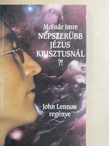 Molnár Imre - Népszerűbb Jézus Krisztusnál?! [antikvár]