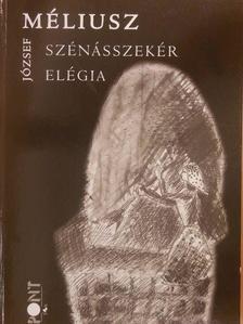 Méliusz József - Szénásszekér elégia [antikvár]