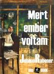 Johann Rabener - Mert ember voltam [eKönyv: epub, mobi]