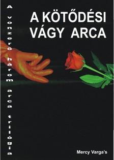 Vargas Mercy - A kötődési vágy arca [eKönyv: epub, mobi]