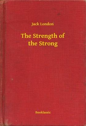 Jack London - The Strength of the Strong [eKönyv: epub, mobi]