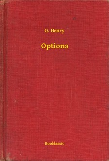 O. HENRY - Options [eKönyv: epub, mobi]