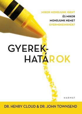 Dr. Henry Cloud és Dr. John Townsend - Gyerekhatárok - Mikor mondjunk igent és mikor mondjunk nemet gyermekeinknek? [eKönyv: epub, mobi]