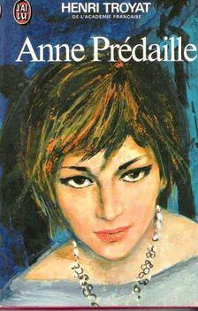 Henri Troyat - Anne Prédaille [antikvár]