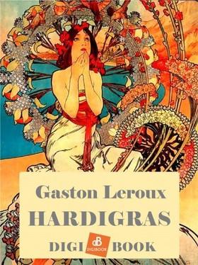 Gaston Leroux - Hardigras [eKönyv: epub, mobi]