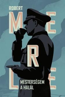 Robert MERLE - Mesterségem a halál [eKönyv: epub, mobi]