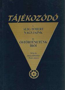 Tóth János - Tájékozódó 2004 [antikvár]