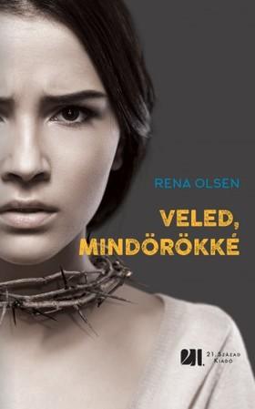 Rena Olsen - Veled, mindörökké [eKönyv: epub, mobi]