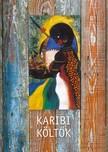 SERDIÁN MIKLÓS GYÖRGY - Karibi költők [eKönyv: epub, mobi]