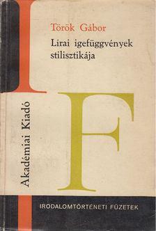 Török Gábor - Lírai igefüggvények stilisztikája [antikvár]