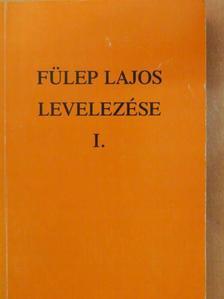 Fülep Lajos - Fülep Lajos levelezése I. [antikvár]