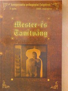 Agócs Gergely - Mester és Tanítvány 2004. augusztus [antikvár]