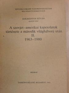 Dolmányos István - A szovjet-amerikai kapcsolatok története a második világháború után II. [antikvár]