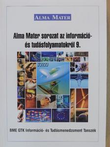 Dr. Szűcs Gábor - Alma Mater sorozat az információ- és tudásfolyamatokról 9. [antikvár]