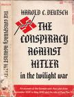 Harold C. Deutsch - The Conspiracy Against Hitler in the Twilight War: An Account of the German Anti-Nazi Plot from September 1939 to May 1940 and the Role of Pope Pius XII [antikvár]