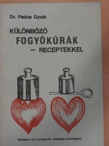 Dr. Pados Gyula - Különböző fogyókúrák - receptekkel [antikvár]