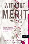 Colleen Hoover - Without Merit - Merit nélkül