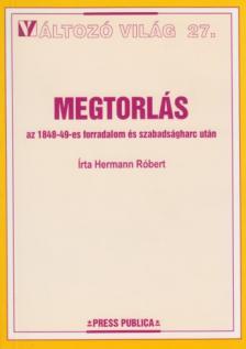 Hermann Róbert - MEGTORLÁS - VÁLTOZÓ VILÁG 27.