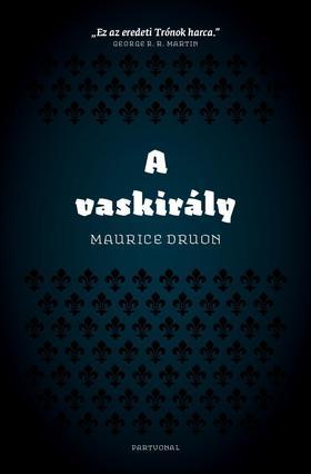 Maurice Druon - A vaskirály