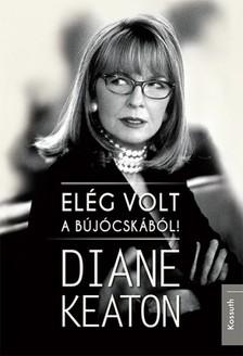 Diane Keaton - Elég volt a bújócskából [eKönyv: epub, mobi]