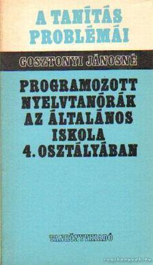 Gosztonyi Jánosné - Programozott nyelvtanórák az általános iskola 4. osztályban [antikvár]