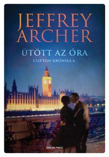 Jeffrey Archer - Ütött az óra - Clifton-krónika 6.