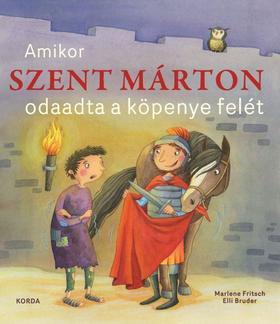 Marlene Fritsch, Elli Bruder - Amikor Szent Márton odaadta a köpenye felét