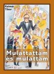 Kalmár Tibor - Mulattattam és mulattam [eKönyv: epub, mobi]