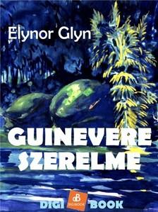 Glyn, Elinor - Guinevere szerelme [eKönyv: epub, mobi]